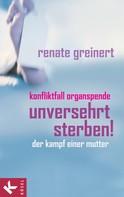Renate Greinert: Unversehrt sterben! ★★★