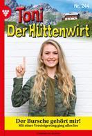 Friederike von Buchner: Toni der Hüttenwirt 244 – Heimatroman