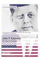 Tobias Kollmann: John F. Kennedy. Ein Leben für Amerika
