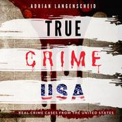 True Crime USA - Real Crime Cases from the United States