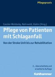 Pflege von Patienten mit Schlaganfall - Von der Stroke Unit bis zur Rehabilitation