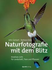 Naturfotografie mit dem Blitz - Kreatives Licht für Landschaft, Tiere und Pflanzen