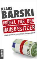 Klaus Barski: Prügel für den Hausbesitzer