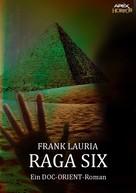 Frank Lauria: RAGA SIX - Ein DOC-ORIENT-Roman ★★★★★