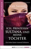 Jean Sasson: Ich, Prinzessin Sultana, und meine Töchter