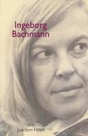 Joachim Hoell: Ingeborg Bachmann. Ein Portrait ★★★★