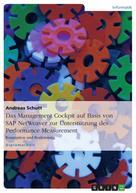 Andreas Schutt: Das Management Cockpit auf Basis von SAP NetWeaver zur Unterstützung des Performance Measurement