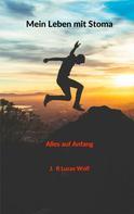 J. R Lucas Wolf: Mein Leben mit Stoma