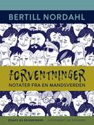 Bertill Nordahl: Forventninger. Notater fra en mandsverden