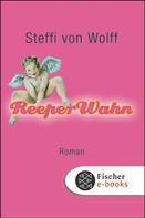 Steffi Wolff: ReeperWahn ★★★★