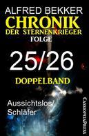 Alfred Bekker: Folge 25/26 Chronik der Sternenkrieger Doppelband