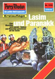 "Perry Rhodan 1532: Lasim und Paranakk - Perry Rhodan-Zyklus ""Die Linguiden"""