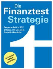 Die Finanztest-Strategie - Tipps zum Kauf - Bequem Geld in Etf anlegen mit unserem Pantoffel-Portfolio: Für Einsteiger und Fortgeschrittene