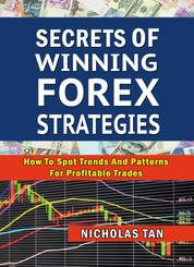 Secrets of Winning Forex Strategies - How to Spot Trends and Profitable Trades
