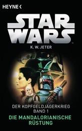 Star Wars™: Die Mandalorianische Rüstung - Der Kopfgeldjägerkrieg - Band 1 - Roman