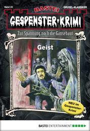 Gespenster-Krimi 20 - Horror-Serie - Geist