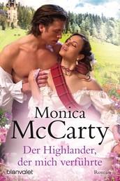 Der Highlander, der mich verführte - Roman