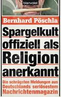 Bernhard Pöschla: Spargelkult offiziell als Religion anerkannt ★★★