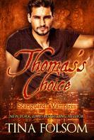 Tina Folsom: Thomas's Choice