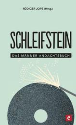 Schleifstein - Das Männer-Andachtsbuch