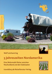 5 Jahreszeiten Nordamerika - Eine Wohnmobil-Reise zwischen Neufundland und den Südstaaten