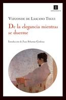 Vizconde de Lascano Tegui: De la elegancia mientras se duerme