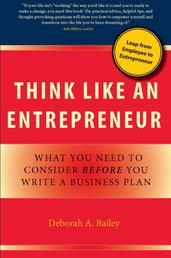 Think Like an Entrepreneur - What You Need to Consider Before You Write a Business Plan