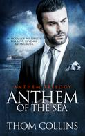 Thom Collins: Anthem of the Sea