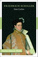 Friedrich Schiller: Don Carlos. Infant von Spanien
