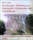 Robert Kopf: Heuschnupfen Behandlung mit Homöopathie, Schüsslersalzen und Naturheilkunde
