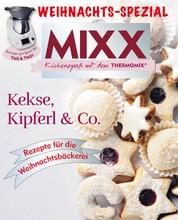 MIXX Weihnachts-Spezial - Kekse, Kipferl & Co