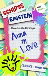 Schloss Einstein - Band 16: Anna in Love - Roman