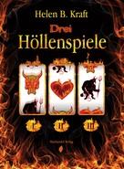 Helen B. Kraft: Drei Höllenspiele ★★★★★