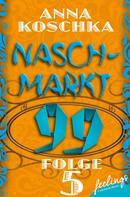 Anna Koschka: Naschmarkt 99 - Folge 5 ★★★★★