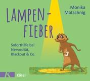 Lampenfieber - Soforthilfe bei Nervosität, Blackout & Co.