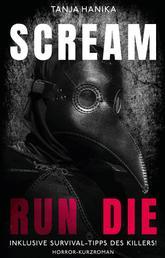 Scream Run Die