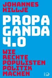 Populismus 4.0 - Wie rechte Populisten Politik machen