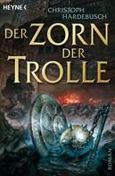 Christoph Hardebusch: Der Zorn der Trolle ★★★★