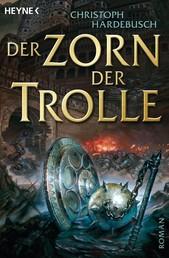 Der Zorn der Trolle - Roman
