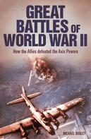 Nigel Cawthorne: Great Battles of World War II