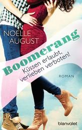 Boomerang - Küssen erlaubt, verlieben verboten! - Roman