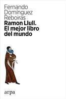 Fernando Domínguez Reboiras: Ramon Llull
