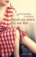 Alessandro D'Avenia: Weiß wie Milch, rot wie Blut ★★★★