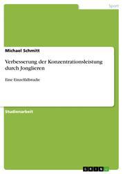 Verbesserung der Konzentrationsleistung durch Jonglieren - Eine Einzelfallstudie