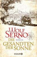 Wolf Serno: Die Gesandten der Sonne ★★★★