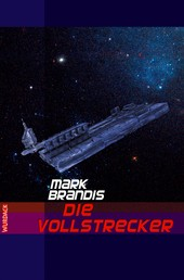 Mark Brandis - Die Vollstrecker - Weltraumpartisanen