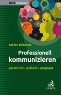 Stefan Hölscher: Professionell kommunizieren
