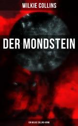 Der Mondstein (Ein Wilkie Collins-Krimi) - Thriller
