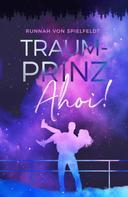 Runnah von Spielfeldt: Traumprinz, Ahoi! ★★★★