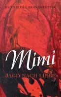 Hannelore Brandstetter: Mimi - Jagd nach Liebe